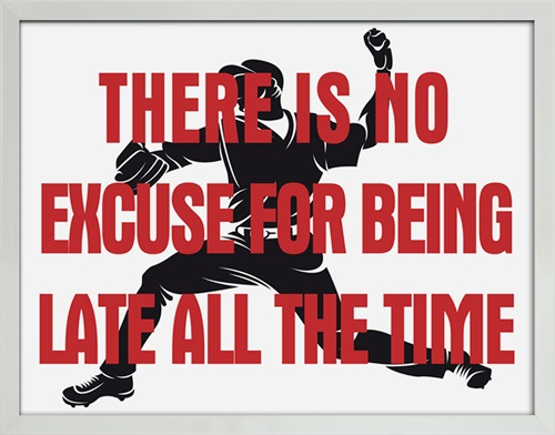 There is no excuse for being late all the time