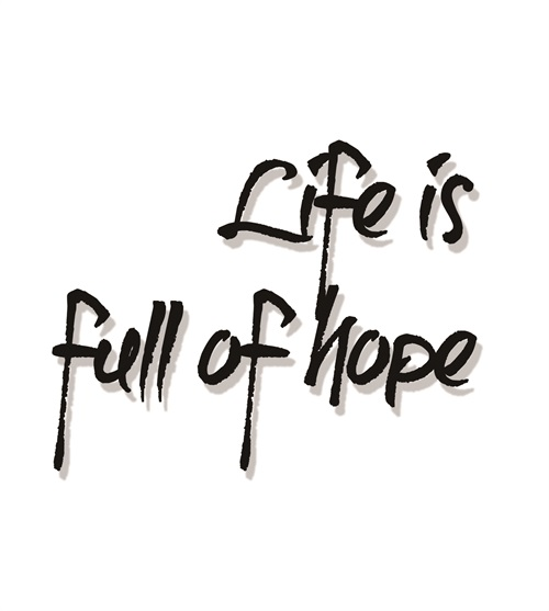 Life Is Full Of Hope